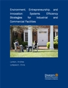 Picture of Environment, Entrepreneurship, and Innovation: Systems Efficiency Strategies for Industrial and Commercial Facilities